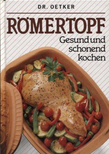 Römertopf. Gesund und schonend kochen