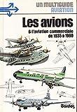 MULTIGUIDE AVIATION - LES AVIONS - 6/ L'AVIATION COMMERCIALE DE 1935 A 1960 - BORDAS ELSEVIER 1981