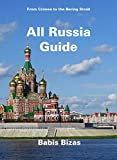 All russia guide: from crimea to the bering strait (english edition)