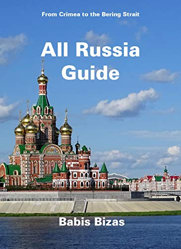All Russia Guide: From Crimea to the Bering Strait (English