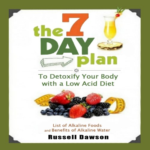 The 7 Day Plan to Detoxify Your Body with a Low Acid Diet audiobook cover art