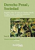 Derecho Penal y Sociedad. Estudios sobre las obras de Günther Jakobs y Claus Roxin, y sobre las...