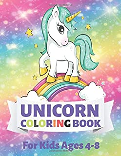 Unicorn Coloring Book: For Kids Ages 4-8 : Happy, Smiling, Beautiful Unicorns