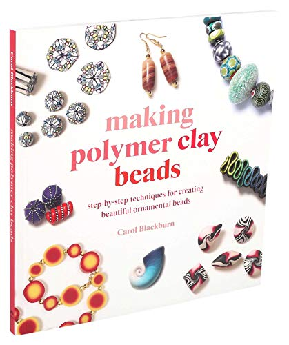 Compare Textbook Prices for Making Polymer Clay Beads  ISBN 9781645172246 by Blackburn, Carol