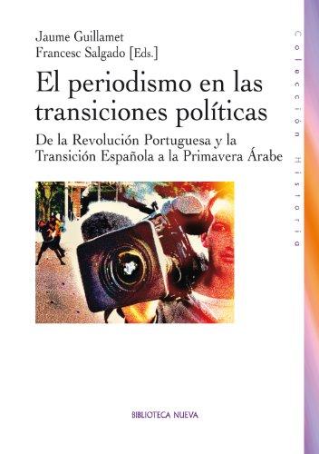 EL PERIODISMO EN LAS TRANSICIONES POLÍTICAS: DE LA REVOLUCION PORTUGUESA Y LA TRANSICION ESPAÑOLA A LA PR (HISTORIA) eBook: GUILLAUMET, JAUME, SALGADO, FRANCESC: Amazon.es: Tienda Kindle