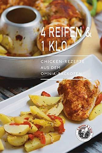 4 Reifen & 1 Klo: Chicken-Rezepte aus dem Omnia-Backofen