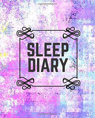"""Sleep Diary: Sleep Log & Insomnia Activity Tracker Notebook Book Journal, Logbook to Monitor, Track and Record Daily Sleeping Hours, Pattern & Habit. ... 8""""x10"""" with 120 pages. (Sleep Log Books)"""