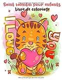 Saint valentin livre de coloriage pour enfants: Livre de coloriage de la Saint-Valentin pour les enfants - Un livre de coloriage amusant de la ... des chérubins, des animaux mignons et plus