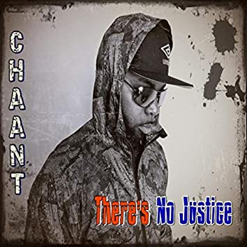 There's No Justice