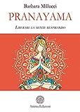 Pranayama: Liberare la mente respirando