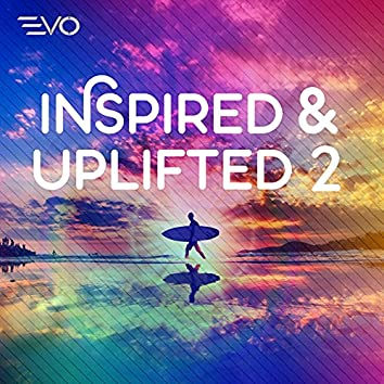 Inspired & Uplifted 2