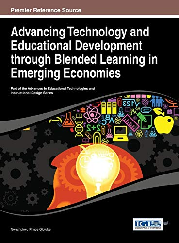 Advancing Technology And Educational Development Through Blended Learning In Emerging Economies Advances In Educational Technologies And Instructional Design
