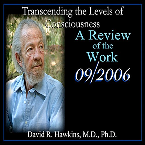 A Review of the Work     Sedona 2006 Lecture Series              De :                                                                                                                                 David R. Hawkins MD                               Lu par :                                                                                                                                 David R. Hawkins MD                      Durée : 5 h et 2 min     Pas de notations     Global 0,0