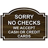 Sorry No Checks We Accept Cash Or Credit Cards Engraved Sign for Dining/Hospitality/Retail, 5x3.5 in. White on Walnut Plastic by ComplianceSigns