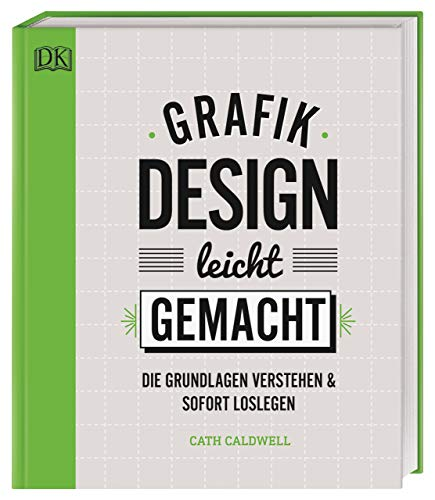 Grafikdesign leicht gemacht: Die Grundlagen verstehen und sofort loslegen