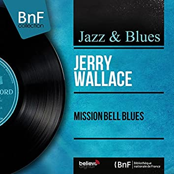 Mission Bell Blues (Mono Version)