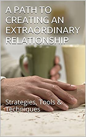 A Path To Creating An Extraordinary Relationship