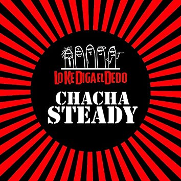 Chachasteady