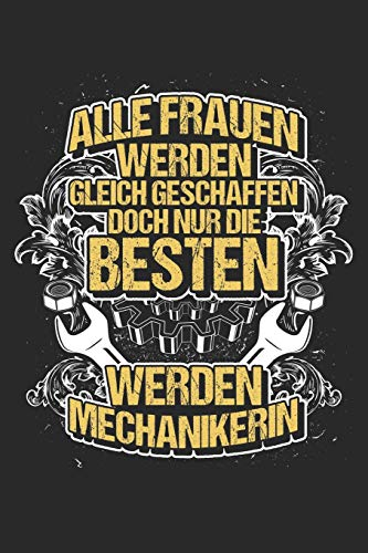 Die besten Frauen: Notizbuch / Notizheft für Mechanikerin Kfz-Mechaniker-in Kfz-Mechatroniker-in Schrauber-in A5 (6x9in) dotted Punktraster