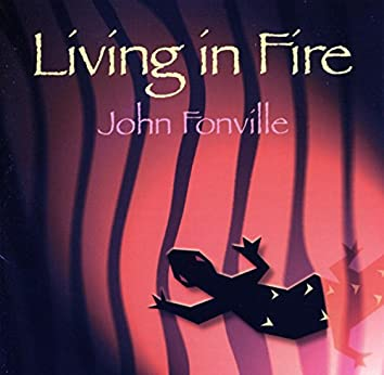 Living in Fire