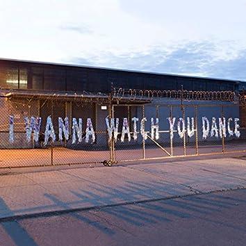 I Wanna Watch You Dance (Sun Ascendant Remix)