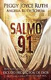 Salmo 91: Historias verídicas del escudo protector de Dios y cómo este Salmo le ayuda a usted y los que ama (Spanish Edition)