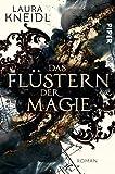 Das Flüstern der Magie: Roman von Kneidl, Laura