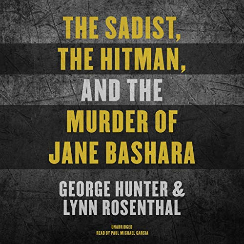 Couverture de The Sadist, the Hitman, and the Murder of Jane Bashara