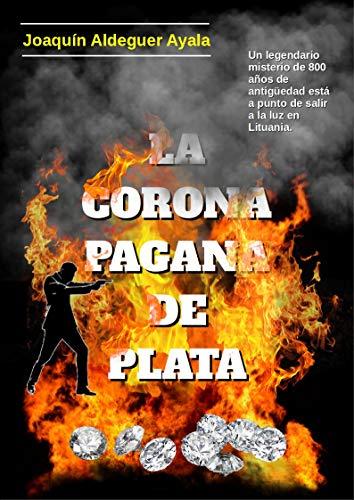 La Corona Pagana de plata de Joaquín Aldeguer Ayala