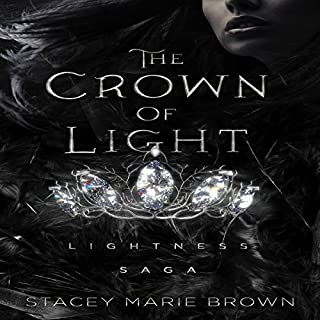 The Crown of Light     Lightness Saga, Book 1              By:                                                                                                                                 Stacey Marie Brown                               Narrated by:                                                                                                                                 Jesse Vilinsky                      Length: 12 hrs and 45 mins     80 ratings     Overall 4.6