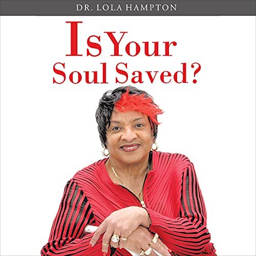 Is Your Soul Saved? Audiobook By Dr. Lola Hampton cover art