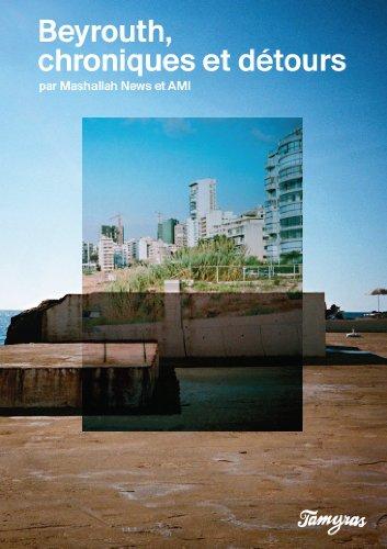Beyrouth : Chroniques et Detours