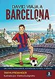 David Viaja a Barcelona: UN LIBRO PARA NIÑOS, ACERCA DE FÚTBOL Y GOLES