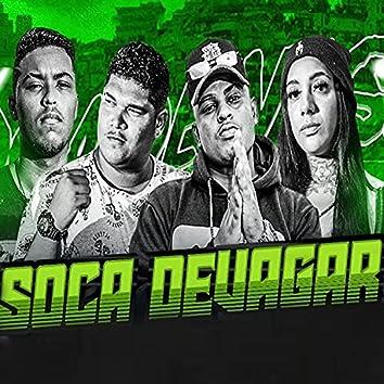 Soca Devagar (feat. Victor Werneck & Mc Morena) (Brega Funk)