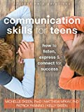 Communication Skills for Teens: How to Listen, Express, and Connect for Success (An Instant Help Book for Teens) - Dr. Michelle Skeen PsyD