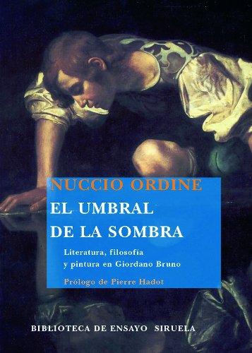 El umbral de la sombra: Literatura, filosofía y pintura en Giordano Bruno: 62 (Biblioteca de Ensayo / Serie mayor)