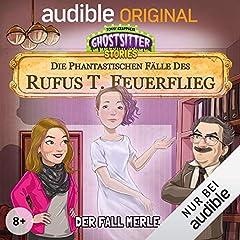 Der Fall Merle. Die phantastischen Fälle des Rufus T. Feuerflieg 4