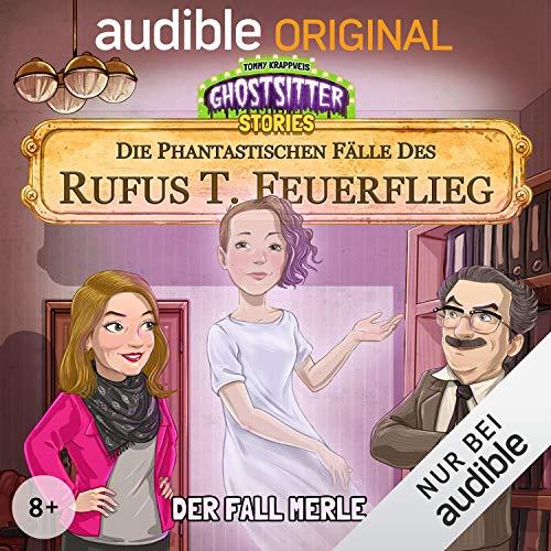 Der Fall Merle. Die phantastischen Fälle des Rufus T. Feuerflieg 4 cover art