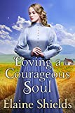Loving a Courageous Soul: A Historical Western Romance Book