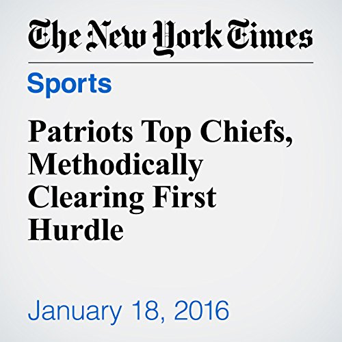 Patriots Top Chiefs, Methodically Clearing First Hurdle audiobook cover art