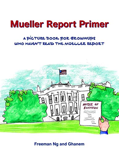 Mueller Report Primer: A picture book for grownups who haven't read the Mueller Report: A picture book for grownups who have not read the Mueller Report ✅