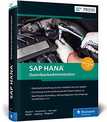 SAP HANA – Datenbankadministration: Ihr umfassendes Handbuch für SAP HANA 2.0 (SAP PRESS)