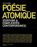 1 Essai théorique - Poésie atomique, Ecriture, technologies & urbanités contemporaines ; 1 Ouvrage textes/images