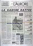 AURORE (L') [No 10422] du 20/03/1978 - ELECTIONS - LA GAUCHE BATTUE - COLERE EN BRETAGNE APRES LA MAREE NOIRE - LA BARON EMPAIN SERAIT LIBRE - ALDO MORO ET LES BRIGADES ROUGES - LIBAN - RETRAIT DES ISRAELIENS ET ENVOI DES CASQUES BLEUS - DEPARDIEU GRIEVEMENT MORDU PAR UN CHIEN A LYON - LES SPORTS - FOOT - CYCLISME - RUGBY
