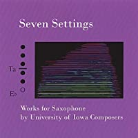 Seven Settings Works for Saxophone