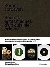 Karen Torosyan - Secrets et techniques d'un cuisinier orfèvre de Chihiro Masui