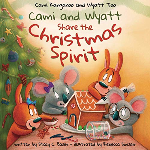 Cami and Wyatt Share the Christmas Spirit: A Story about Spreading Joy and Kindness