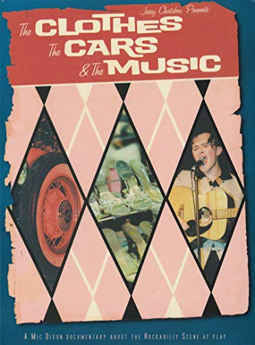 The Clothes The Cars & The Music: Official Rockabilly Rave
