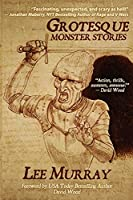 Grotesque: Monster Stories (Things in the Well)