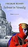 Nicolas Remin: Schnee in Venedig
